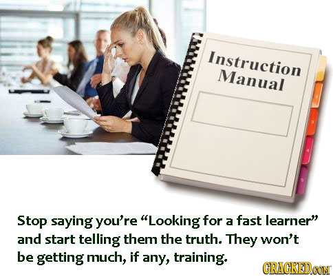 Instruction Manual Stop saying you're Looking for fast learner a and start telling them the truth. They won't be getting much, if any, training. CRA