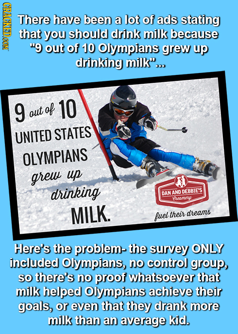 (GRANEDONT There have been a lot of ads stating that you should drink millk because 9 out of 10 Olympans grew up drinking milk... 9 of 10 out UNITED