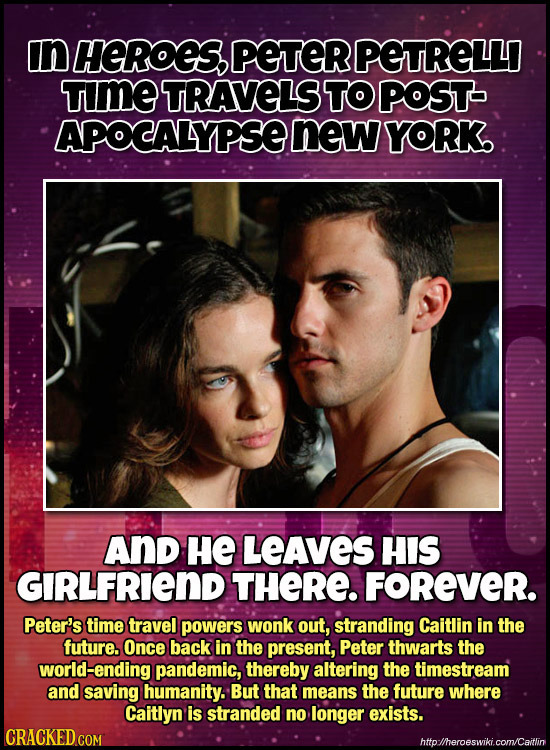 n HEROES PETER PETRELLI TmE TRAVELS TO POST APOCALYPSENEWY YORK And HE LEAVES HIS GIRLFRIEND THERE. FOREVER. Peter's time travel powers wonk out, stra