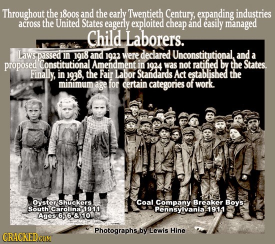 Throughout the 1800s and the early Twentieth Century, expanding industries across the United States eagerly exploited cheap and easily managed Child,