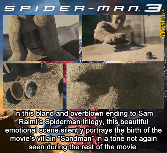 91 In this bland and overblown ending to Sam Raimi's Spiderman trilogy, this beautiful emotional scene silently portrays the birth of the movie's vill