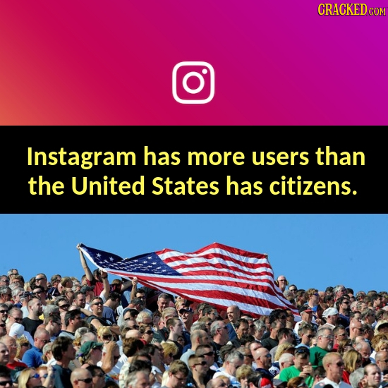 CRACKEDC Instagram has more users than the United States has citizens.