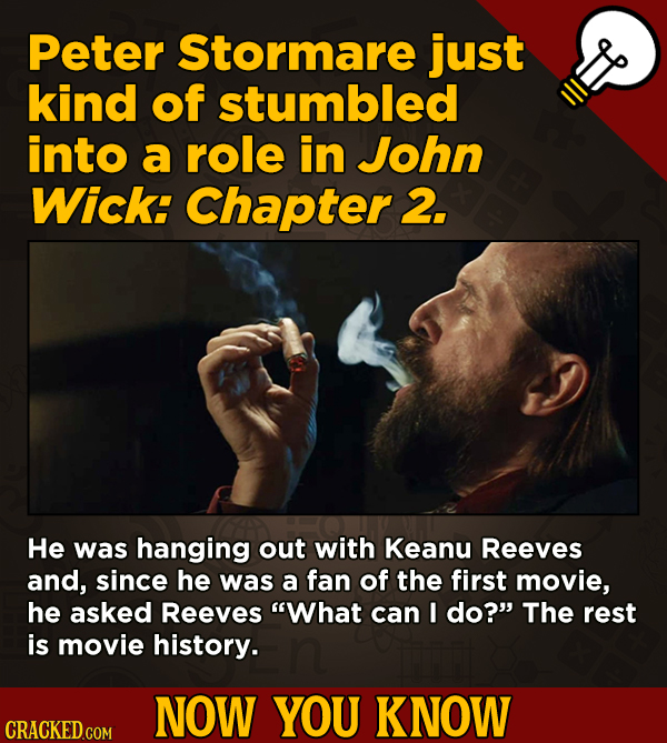 A Fresh Serving Of Trivia About Science, History, Movies, And More - Peter Stormare just kind of stumbled into a role in John ick: Chapter 2. He was