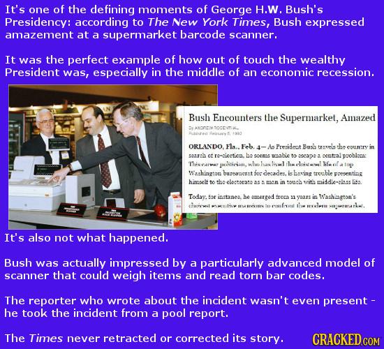It's one of the defining moments of George H.W. Bush's Presidency: according to The New York Times, Bush expressed amazement at supermarket barcode a