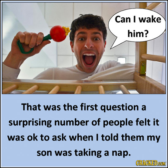 Can I wake him? That was the first question a surprising number of people felt it was ok to ask when I told them my son was taking a nap. CRACKEDCON
