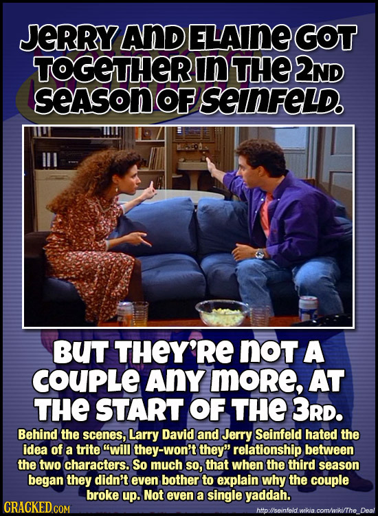 JERRY ANd ELAINE GOT TOGETTHER In THE 2ND seAson OF senFeLd. BUT THEY'RE noT A COUPLE AnY more, AT THE START OF THE 3RD. Behind the scenes, Larry Davi
