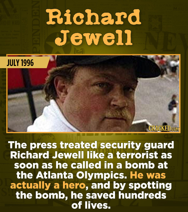 15 Of The Most Shameful Cases Of False Reporting From The Media - The press treated security guard Richard Jewell like a terrorist as soon as he calle