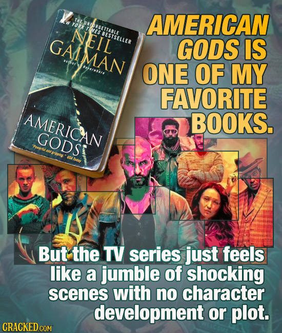 THE AMERICAN YORK NFORGETTABLE AEIL MES BESTSELLER GALMAN GODS IS *ther OWIr ONE OF MY FAVORITE AMERICAN BOOKS. GODST USA Totey But the TV series just