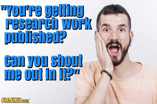 YoU're getling research work published? Can you shout me out in I1? CRACKEDCON