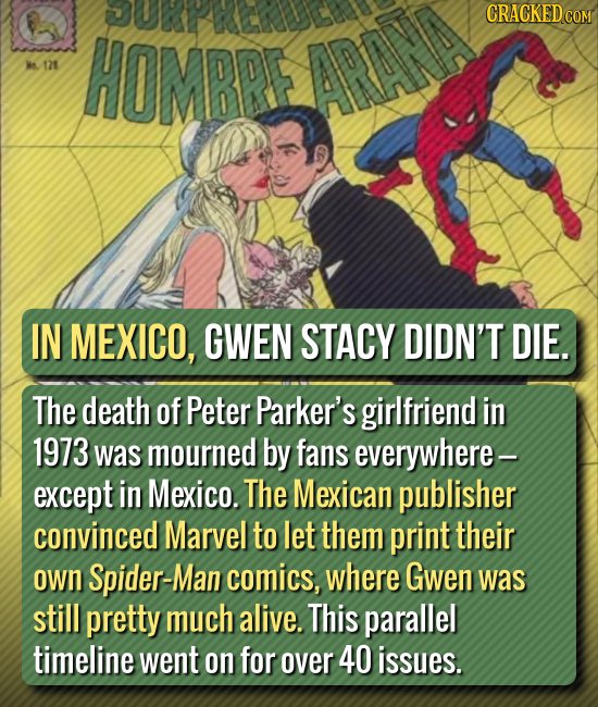 CRACKED CON HOMBPE M0. 128 ARANA IN MEXICO, GWEN STACY DIDN'T DIE. The death of Peter Parker's girlfriend in 1973 was mourned by fans everywhere- exce