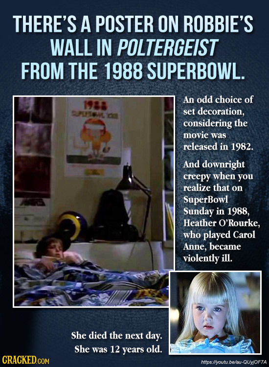 THERE'S A POSTER ON ROBBIE'S WALL IN POLTERGEIST FROM THE 1988 SUPERBOWL. An odd choice of 1988 BLISH CE set decoration, considering the movie was rel
