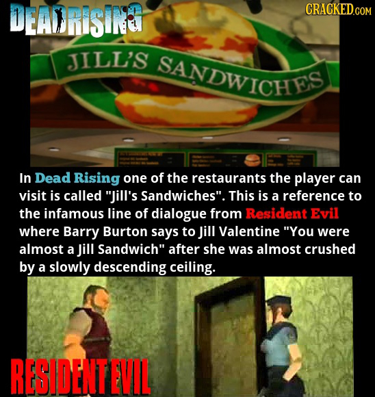 DEAORISINB CRACKED.COM JILL'S SANDWICHES In Dead Rising one of the restaurants the player can visit is called Jill's Sandwiches.This is a reference