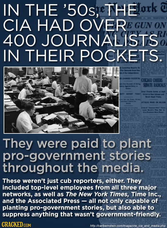 IN THE '50s, THe CIA HAD OVER E GUN ON 400 JOURNALISTS IN THEIR POCKETS. EMAMER SENTA CHICAGO CHEERS SENATE RADICALS ATANS They were paid to plant pro
