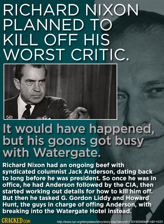 RICHARD NIXON PLANNED TO KILL OFF HIS WORST CRITIC. It would have happened, but his goons got busy with Watergate. Richard Nixon had an ongoing beef w