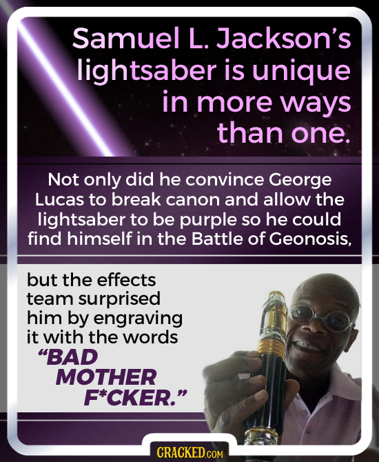 Samuel L. Jackson's lightsaber is unique in more ways than one. Not only did he convince George Lucas to break canon and allow the lightsaber to be pu