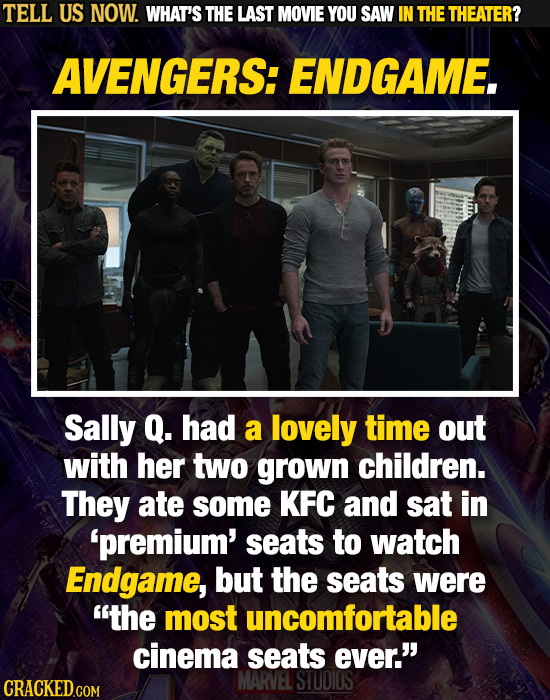 TELL US NOW. WHAT'S THE LAST MOVIE YOU SAW IN THE THEATER? AVENGERS: ENDGAME. Sally Q. had a lovely time out with her two grown children. They ate som