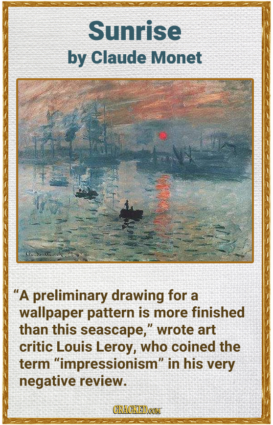 Sunrise by Claude Monet wun A preliminary drawing for a wallpaper pattern is more finished than this seascape, wrote art critic Louis Leroy, who coi