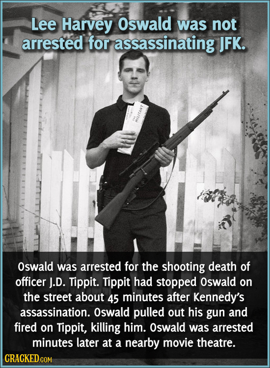 Lee Harvey Oswald was not arrested for assassinating JFK. INVAITIW Oswald was arrested for the shooting death of officer J.D. Tippit. Tippit had stopp