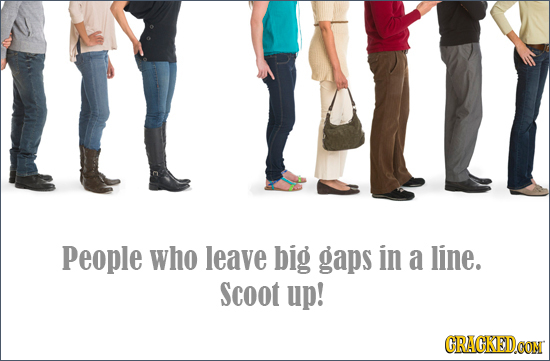 i People who leave big gaps in a line. Scoot up! CRAGKEDCON