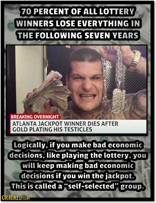 70 PERCENT OF ALL LOTTERY WINNERS LOSE EVERYTHING IN THE FOLLOWING SEVEN YEARS aG OA BREAKING OVERNIGHT ATLANTA JACKPOT WINNER DIES AFTER GOLD PLATING