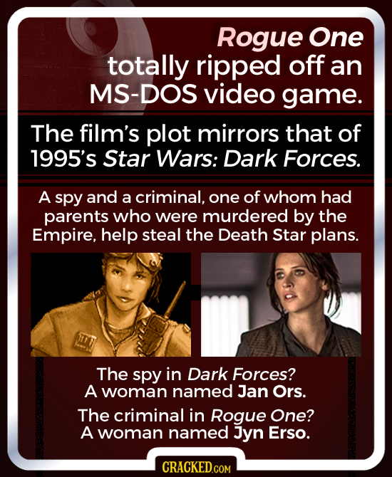 Rogue One totally ripped off an MS-DOS video game. The film's plot mirrors that of 1995's Star Wars: Dark Forces. A spy and a criminal, one of whom ha