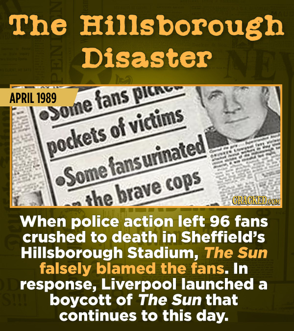 15 Of The Most Shameful Cases Of False Reporting From The Media - When police action left 96 fans crushed to death in Sheffield's Hillsborough Stadium