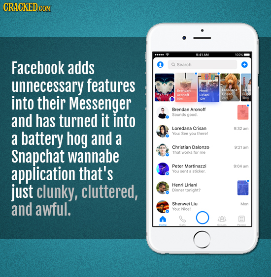 CRACKEDcO 9:41 AM Facebook adds Search unnecessary features Brendan Heor into their Messenger Aronoft Lidol 120 Brendan Aronoff and has turned it into