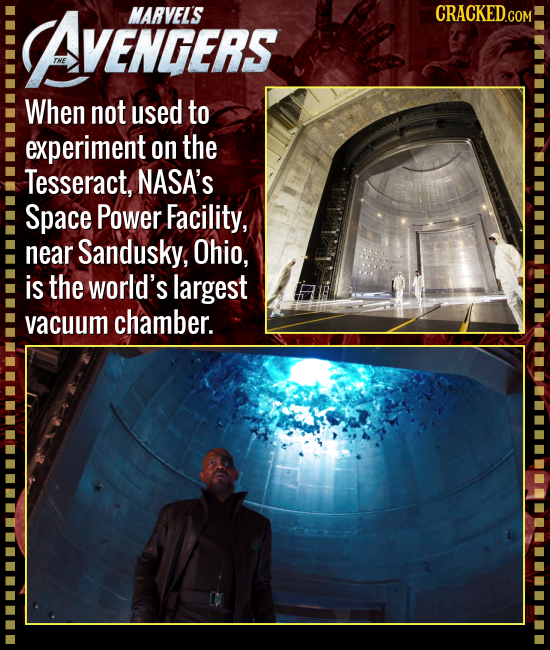 AVENGERS MARVEL'S CRACKED.COM When not used to experiment on the Tesseract, NASA'S Space Power Facility, near Sandusky, Ohio, is the world's largest v