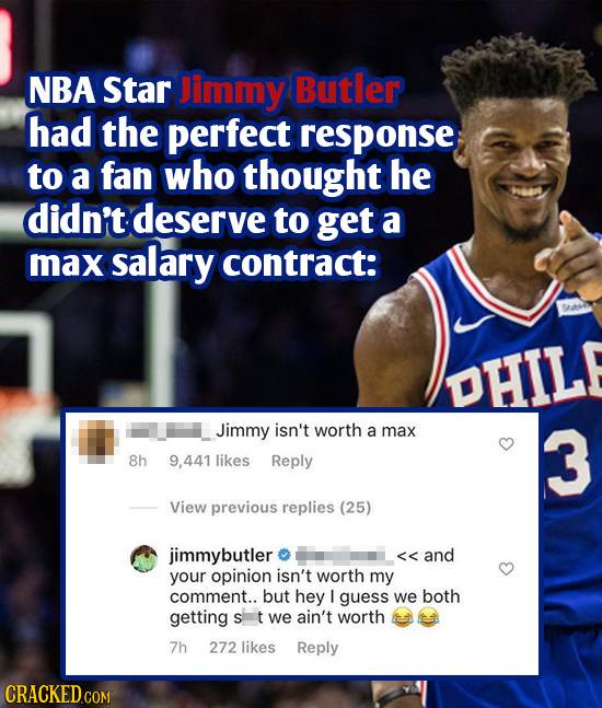 NBA Star Jimmy Butler had the perfect response to a fan who thought he didn't deserve to get a max salary contract: S DHIL! Jimmy isn't worth a max 3