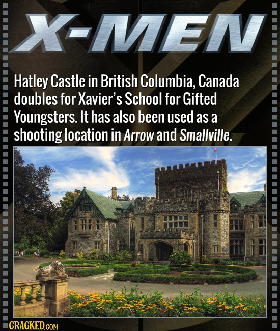 X-MEN Hatley Castle in British Columbia, Canada doubles for Xavier's School for Gifted Youngsters. It has also been used as a shooting location in Arr