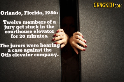 Orlando, Florida, 1986: Twelve members of a jury get stuck in the courthouse elevator for 20 minutes. The jurors were hearing the a case against Otis