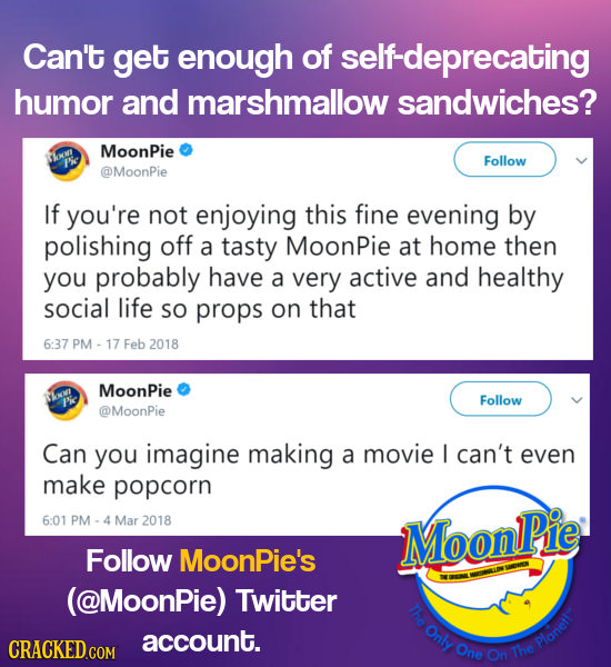 Can't get enough of self-deprecating humor and marshmallow sandwiches? MoonPie w Follow @MoonPie If you're not enjoying this fine evening by polishing