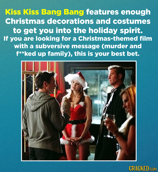 Kiss Kiss Bang Bang features enough Christmas decorations and costumes to get you into the holiday spirit. If you are looking for a Christmas-themed f