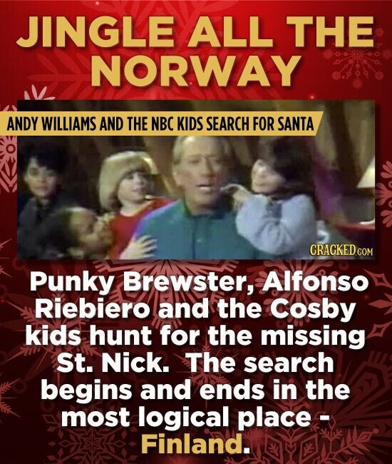 JINGLE ALL THE NORWAY ANDY WILLIAMS AND THE NBC KIDS SEARCH FOR SANTA Punky Brewster, Alfonso Riebiero and the Cosby kids hunt for the missing St. Nic