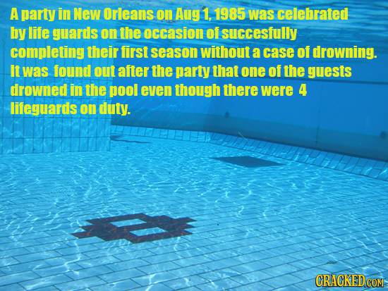 A party in New Orleans on Aug 1. 1985 was celebrated by life guards on the occasion of succesfully completing their first season without a case of dro