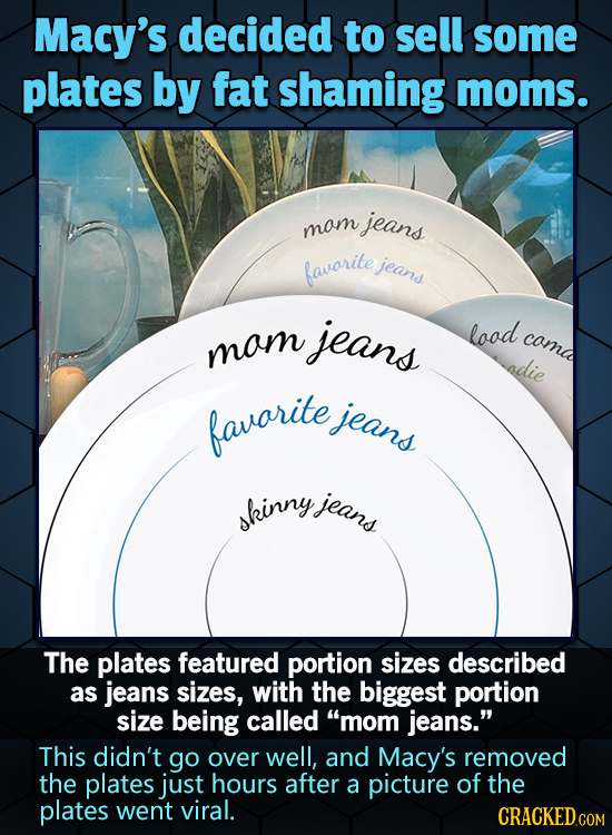 Macy's decided to sell some plates by fat shaming moms. jeans mom favarite jeand jeans lood comd mom adie favarite jeans jeans skinny The plates featu