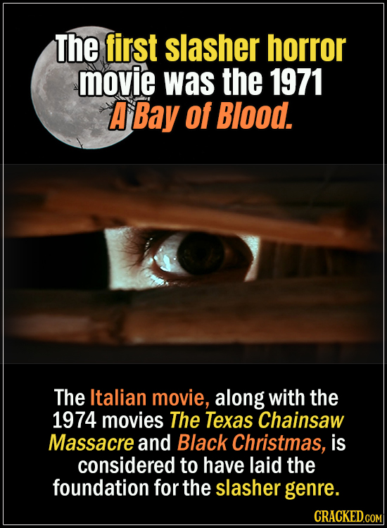 18 Horror Movies That Did It First - The first slasher horror movie was the 1971 A Bay of Blood. The Italian movie, along with 1974's movies The Texas