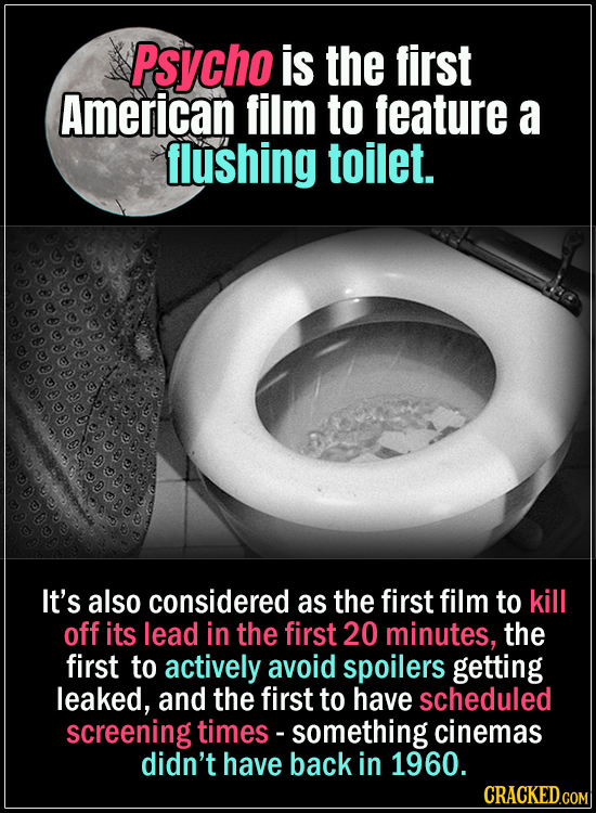 18 Horror Movies That Did It First - Psycho is the first American film to feature a flushing toilet. It's also considered the first film to kill off i
