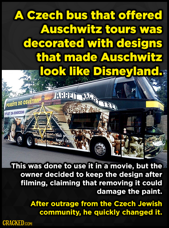 A czech bus that offered Auschwitz tours was decorated with designs that made Auschwitz look like Disneyland. ARBEIT OSVETIMI POJEDTE DO omdie meT ZA