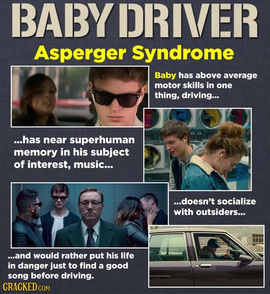 BABY DRIVER Asperger Syndrome Baby has above average motor skills in one thing, driving... ...has near superhuman memory in his subject of interest, m