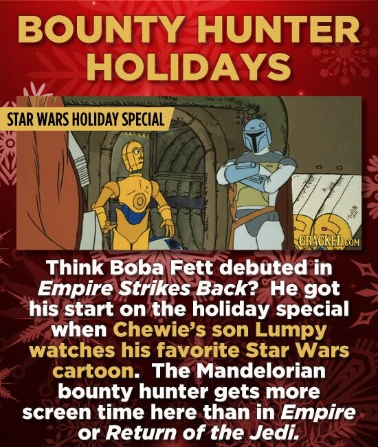 BOUNTY HUNTER HOLIDAYS STAR WARS HOLIDAY SPECIAL CRACKEDCON Think Boba Fett debuted in Empire Strikes Back? He got his start on the holiday special wh