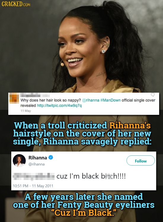 CRACKEDcO Why does her hair look SO nappy? @rihanna #ManDown official single cover revealed http://twitpic.com/4w9q7q 11 May When a troll criticized R
