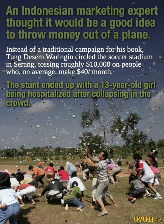 An Indonesian marketing expert thought it would be a good idea to throw money out of a plane. Instead of a traditional campaign for his book, Tung Des