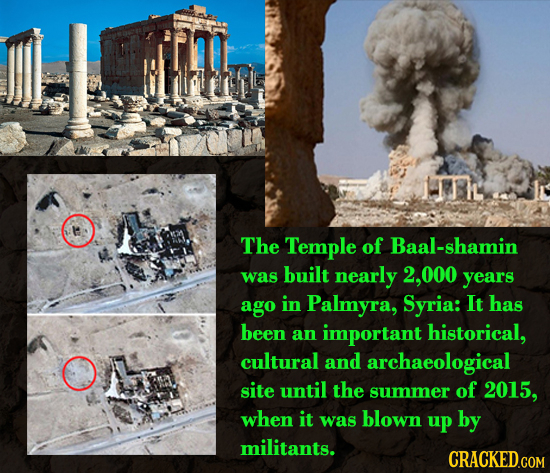 The Temple of Baal-shamin was built nearly 000 years ago in Palmyra, Syria: It has been an important historical, cultural and archaeological site unti