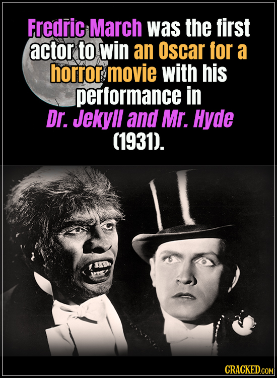 18 Horror Movies That Did It First - Fredric March was the first actor to win an Oscar for a horror movie with his performance in Dr. Jekyll and Mr. H