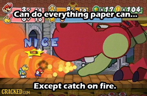 R 10 Can do everything paper can... 10 NICE Except catch on fire. CRACKED COM