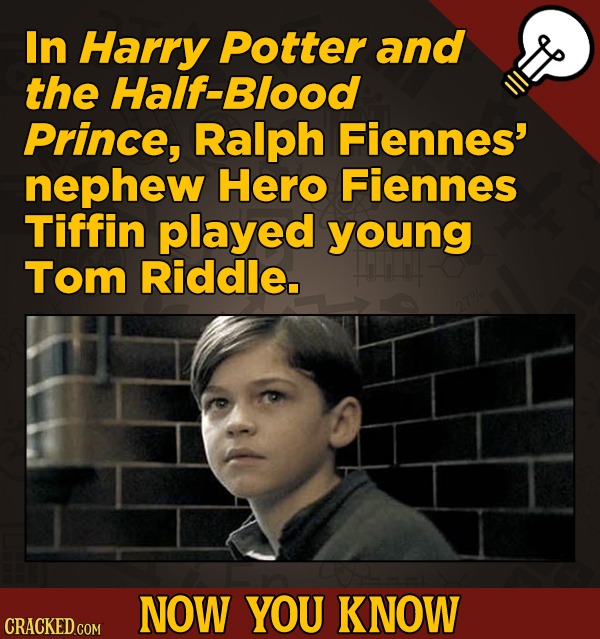 13 Surprising Facts About Movies (And A Ton Of Other Things) - In Harry Potter and the Half-Blood Prince, Ralph Fiennes' nephew Hero Fiennes Tiffin