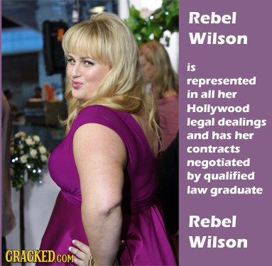 Rebel Wilson is represented in all her Hollywood legal dealings and has her contracts negotiated by qualified law graduate Rebel Wilson CRACKEDCOMY