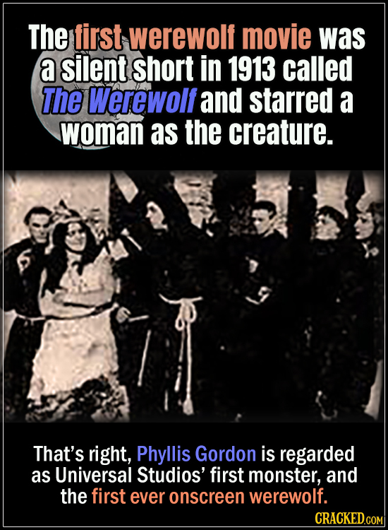 18 Horror Movies That Did It First - The first werewolf movie was a silent short in 1913 called The Werewolf, and starred a woman as the creature. Tha