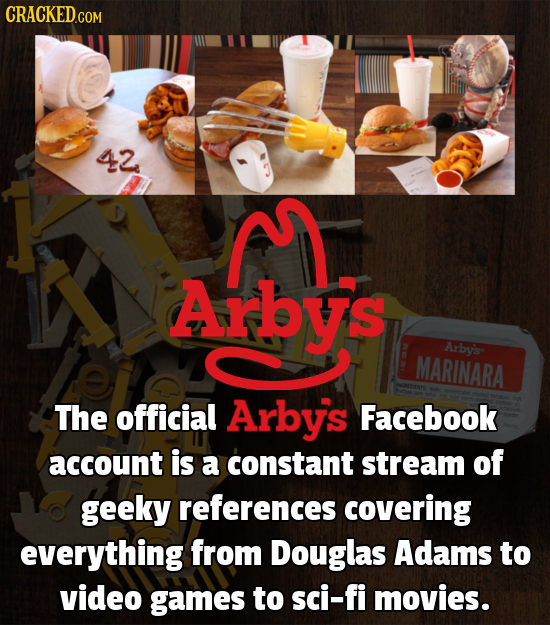 CRACKEDGOM 42 Arbys MARINARA The official Arbys Facebook account is a constant stream of geeky references covering everything from Douglas Adams to vi